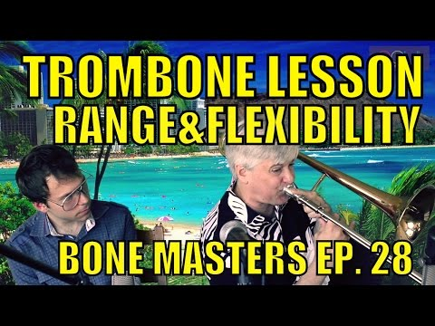 Trombone Lessons: Range and Flexibility - Bone Masters: Ep. 28 - Scott Whitfield - Master Class