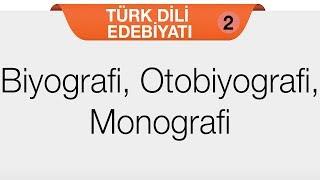 Biyografi Otobiyografi - Biyografi, Otobiyografi, Monografi