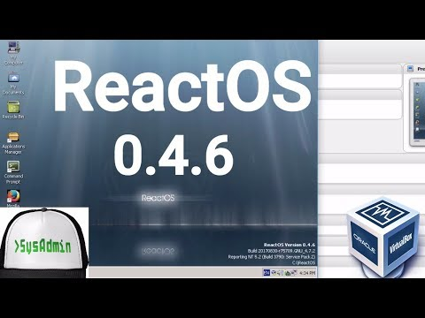 ReactOS 0.4.6 Installation + Apps + Guest Additions on Oracle VirtualBox [2017]