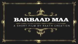 barbaad maa short film writen and directed by laahea de raath