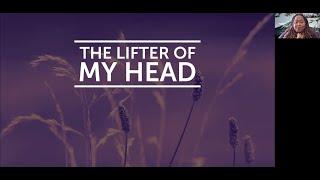 PWAM Virtual Sunday Sermon 2020_1129 THE LIFTER OF MY HEAD
