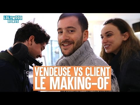 Vendeuse VS client: Le Making Of