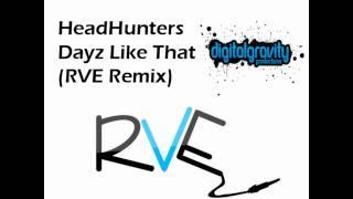 HeadHunters - Dayz Like That (RVE Remix)