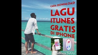 TUTORIAL DOWNLOAD LAGU ITUNES GRATIS DI IPHONE