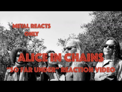 "ALICE IN CHAINS ""So Far Under"" Reaction Video 
