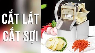 Máy cắt lát, sợi đa năng - Multi-purpose vegetable cutting machine