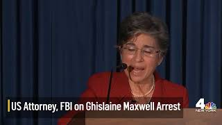 Ghislaine Maxwell Arrest: US Atty, FBI Hold Briefing