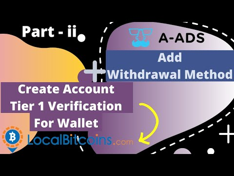 Create Localbitcoins Account | Tier 1 Verification | Add A-ads Payment Method | Part - 2