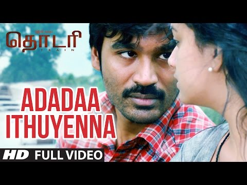 "Adadaa Ithuyenna Full Video Song    ""THODARI""    Dhanush, Keerthy Suresh    Tamil Songs 2016"
