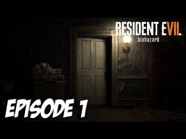 RESIDENT EVIL 7 : L'AVENTURE HORRIFIQUE | Episode 1
