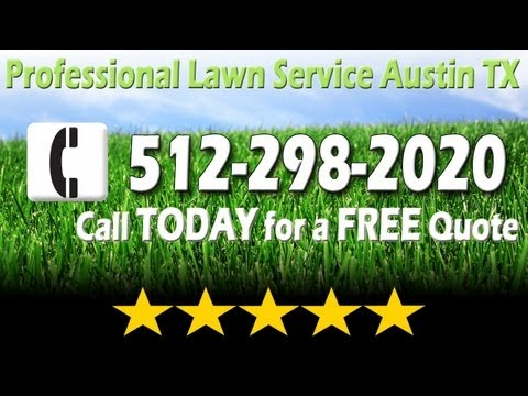 Lawn Service Austin | CALL NOW (512)-298-2020 Lawn Care Austin TX