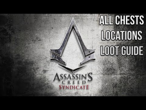 Assassin's Creed Syndicate | City of London | All Chests | Locations & Loot Guide
