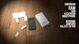 Hubungan RAM dan Kecepatan Smartphone | REVIEW: Samsung Galaxy C9 Pro