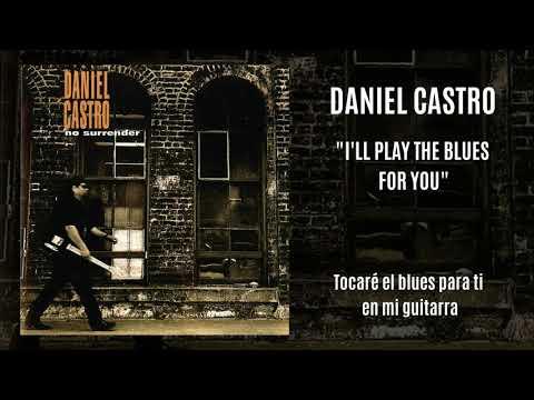 Daniel Castro - I'll Play The Blues For You (Sub Español)