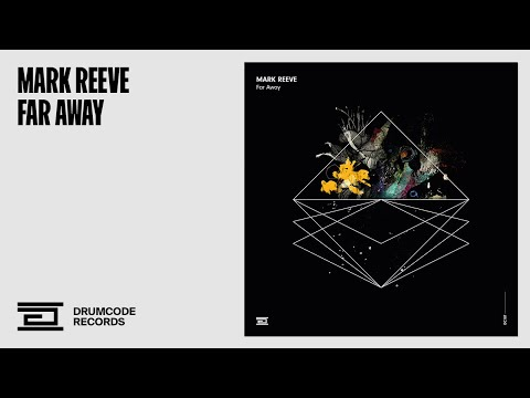 Mark Reeve - Far Away - Drumcode - DC187