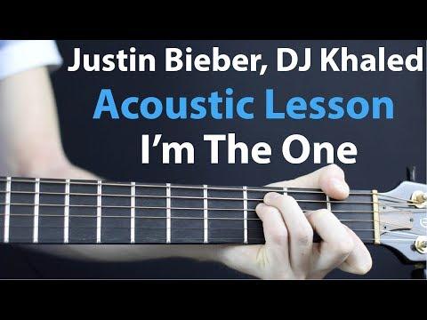 I'm The One - Justin Bieber DJ Khaled: Acoustic Guitar Lesson