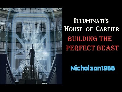 Illuminati's House of Cartier/Building the Perfect Beast