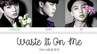 (OFFICIAL AUDIO) STEVE AOKI feat BTS - 'WASTE IT ON ME' Lyrics [Color CodedEng]