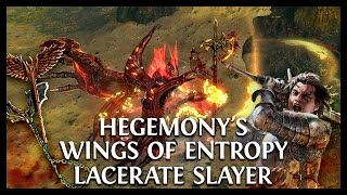 Path of Exile Prophecy: Hegemony's Wings of Entropy Lacerate/Cleave Slayer!