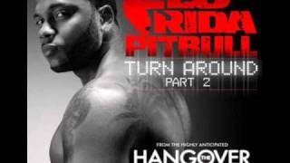 Flo Rida - Turn Around Part 2 ft. Pitbull ( Official Hangover Soundtack ) HQ