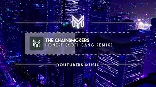 The Chainsmokers - Honest (KOFI GANG Remix) [No Copyright Music]