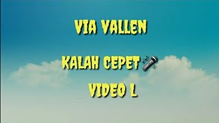 VIA VALLEN - KALAH CEPET (VIDEO LIRIK)HD
