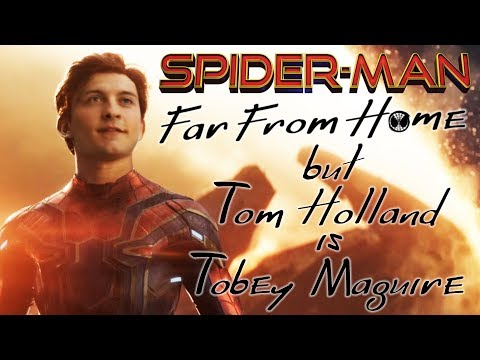 SPIDER-MAN: FAR FROM HOME but TOM HOLLAND IS TOBEY MAGUIRE | BULLY MAGUIRE DEEP FAKE TRAILER