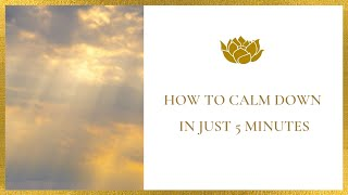 How to Calm Down in Just 5 Minutes