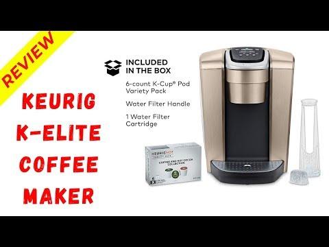 Keurig K Elite Coffee Maker Review 2019