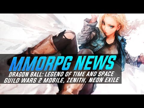 MMORPG News: New Dragon Ball MMORPG, Guild Wars 2 Mobile, Zenith, Neon Exile