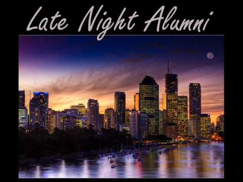 Late Night Alumni- Sunrise Comes Too Soon [HQ]