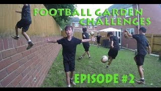 Garden football challenges - episode 2