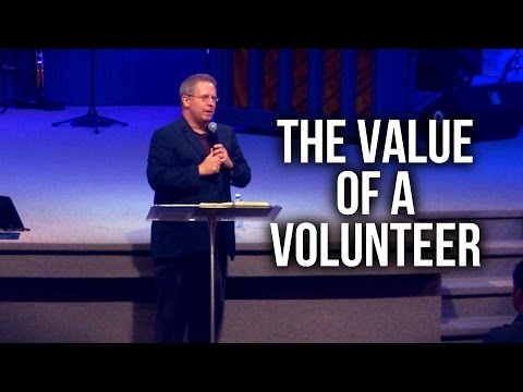 """The Value of a Volunteer"" – Pastor Raymond Woodward"