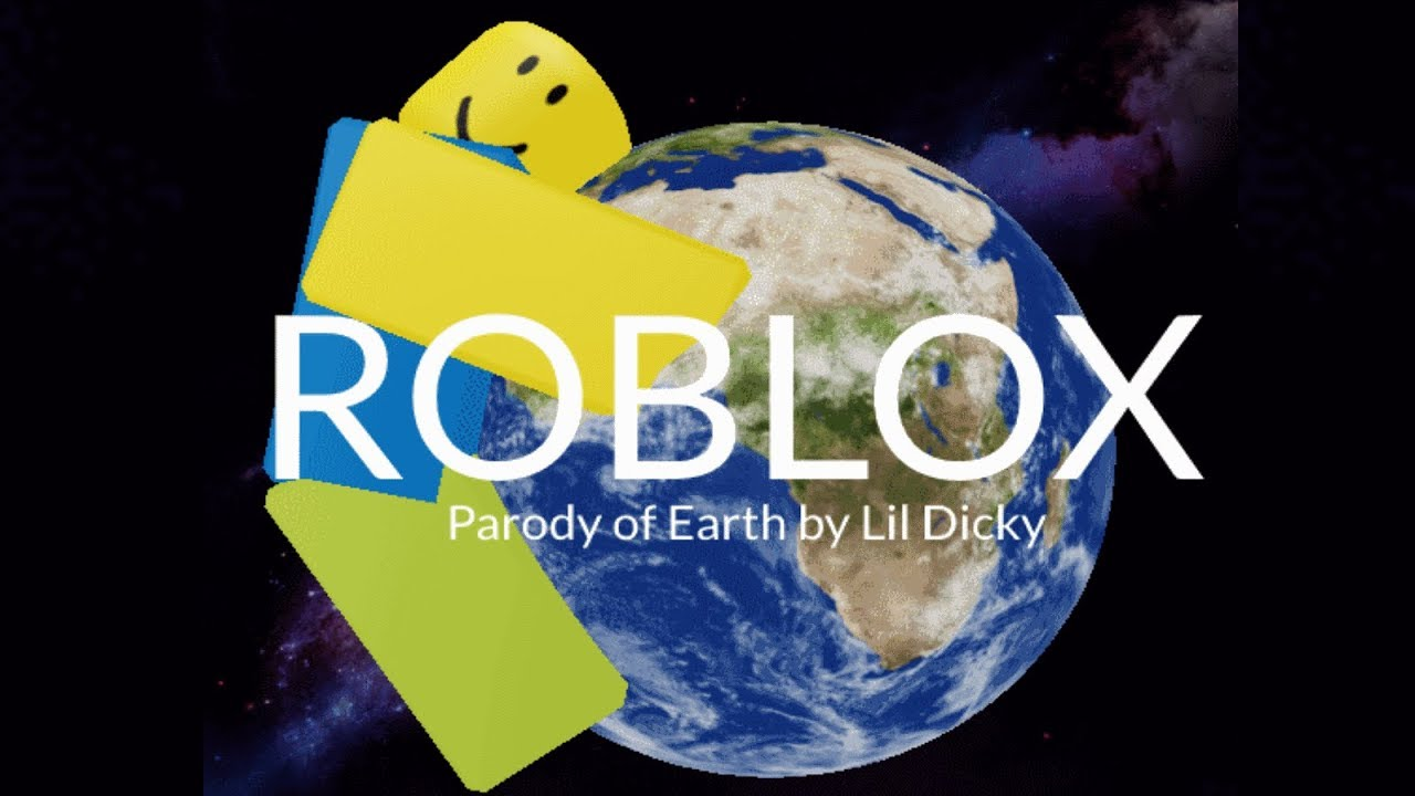 We Love Roblox Parody Of Earth By Lil Dicky Youtube