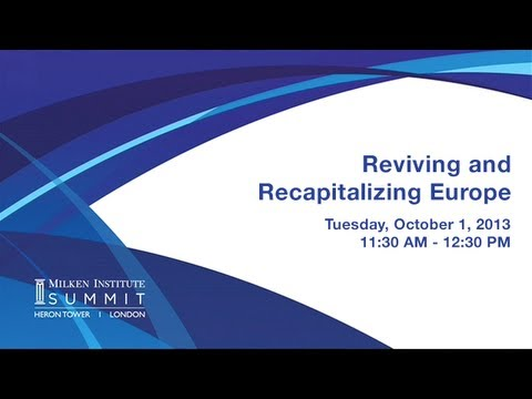 MI Summit 2013 - London: Reviving and Recapitalizing Europe