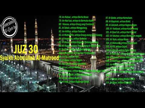 Download Juz 30 An-Naba'- An-Nas, Syekh Abdullah Al-Matrood, Murottal Al-Qur'an