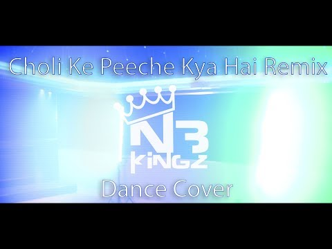 Choli Ke Peeche Kya Hai Remix Dance Cover by N3 Kingz