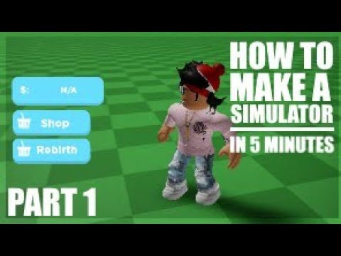 How To Make A Simulator Roblox Game 2019 How To Make A Simulator Part 1 Youtube
