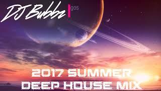 DJ Bubbz - Deep House Summer Mix (2017) #DeepHouse #HouseMusic #ClubMix