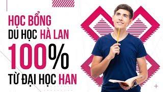 Du học Hà Lan - Học bổng du học Hà Lan 100% từ Đại học HAN