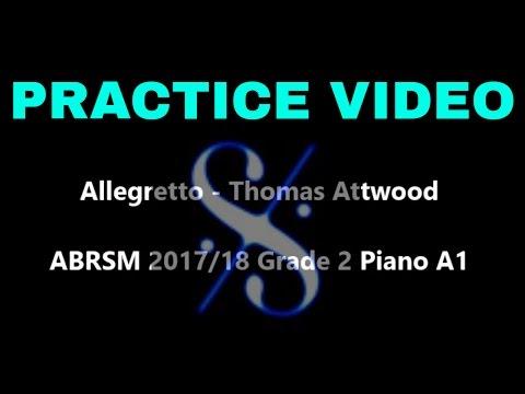 Allegretto - Thomas Attwood - ABRSM 2017/18 Grade 2 Piano A1 - PRACTICE VIDEO