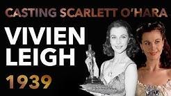 Casting Scarlett O'Hara & Vivien Leigh's Oscar