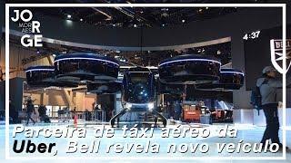 Parceira de táxi aéreo da Uber, Bell revela novo veículo - Nexus no CES 19
