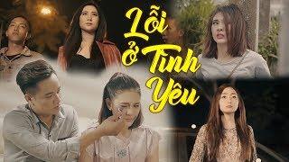 Phim Hài 2018 Lỗi Ở Tình Yêu | Phim Ngắn Hay Và Mới Nhất 2018 - Hài Việt Hay Nhất