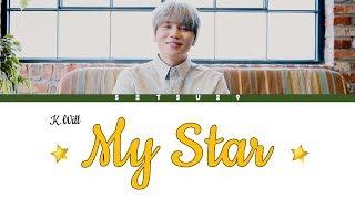 K.will 케이윌  -my Star 너란 별  Color Coded Han/rom/eng Lyrics