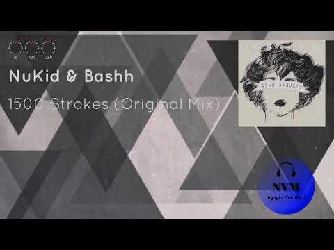 NuKid & Bashh - 1500 Strokes (Original Mix)