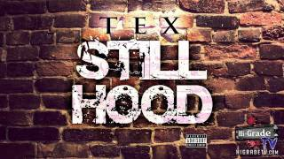 10. Tex - White Bitch (Still Hood Mixtape)