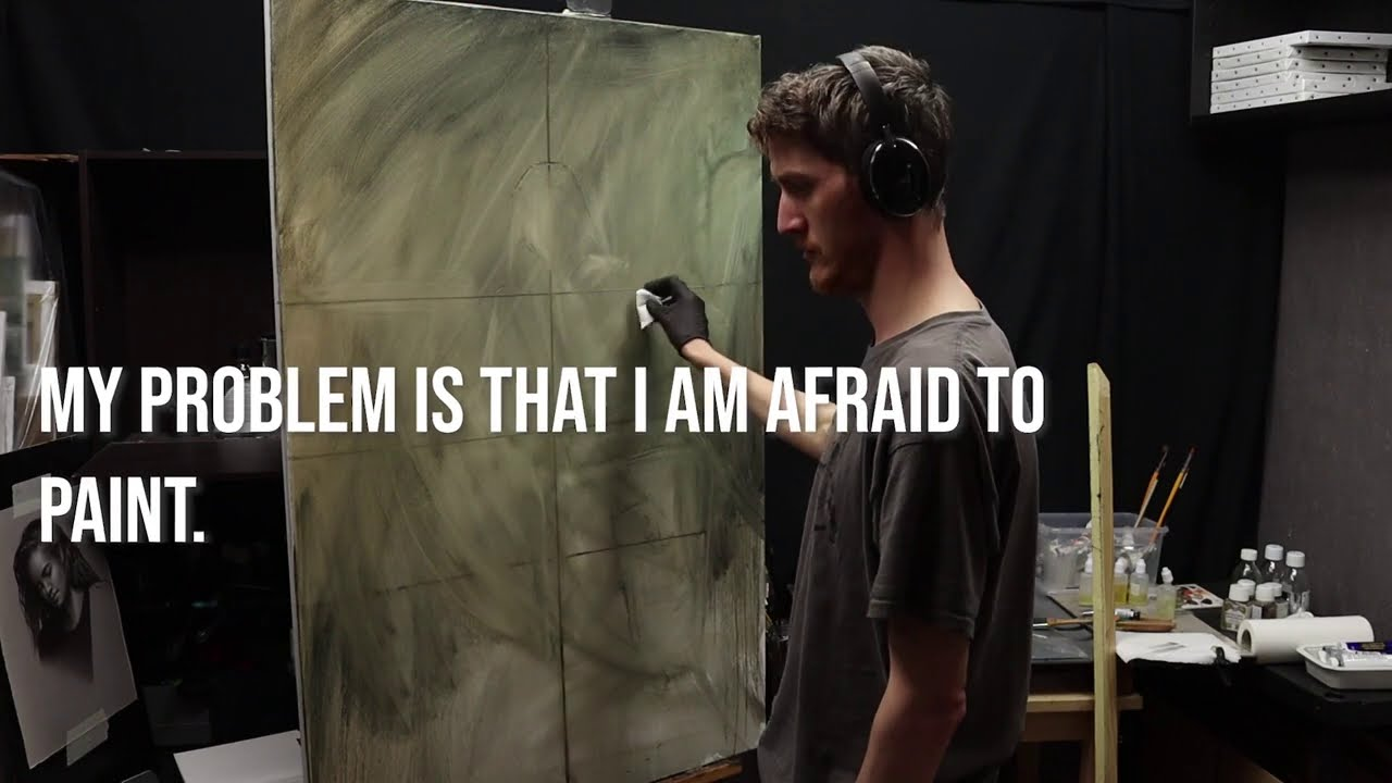 """"""" My Problem Is That I AM AFRAID TO PAINT """""""