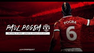Paul Pogba ◉ Best Goals & Skills 2016/2017 ◉ The King Is Back || HD ||