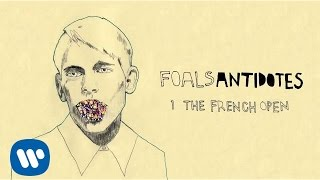 Foals - The French Open